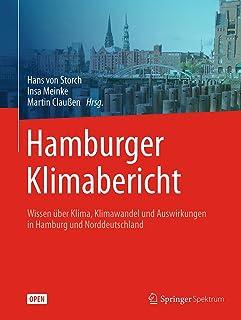 Hamburger Klimabericht – Wissen über Klima, Klimawandel und Auswirkungen in Hamburg und Norddeutschland (German Edition)