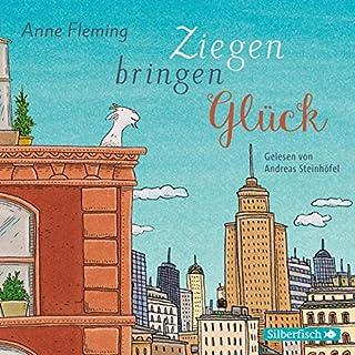 Ziegen bringen Glück                   Autor:                                                                                                                                 Anne Fleming                               Sprecher:                                                                                                                                 Andreas Steinhöfel                      Spieldauer: 2 Std. und 34 Min.     2 Bewertungen     Gesamt 5,0