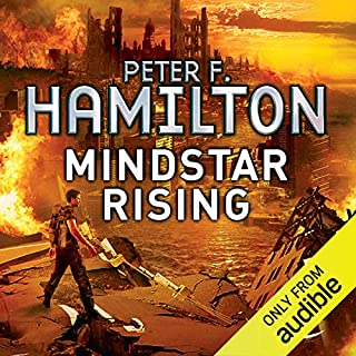 Mindstar Rising     The Greg Mandel Trilogy, Book 1              By:                                                                                                                                 Peter F. Hamilton                               Narrated by:                                                                                                                                 Toby Longworth                      Length: 14 hrs and 52 mins     1,130 ratings     Overall 4.3