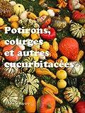 28 recettes de potirons, courges et autres cucurbitacées (French Edition)