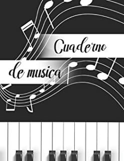 Cuaderno de Musica: Libreta de Pentagrama Pautado para Notas de Musica para Piano, A4 8.5 x 11 in (Spanish Edition)