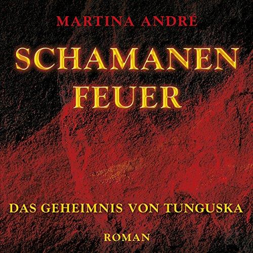 Schamanenfeuer. Das Geheimnis von Tunguska audiobook cover art