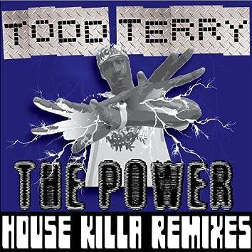 Da Power - House Killa Mixes