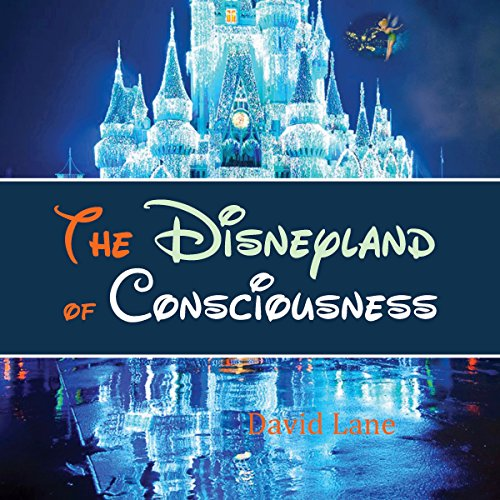 The Disneyland of Consciousness audiobook cover art