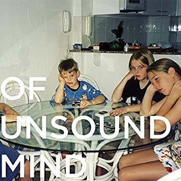 Of Unsound Mind #3 - In Which They Collaborate