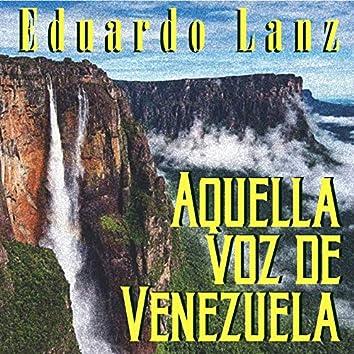Aquella Voz de Venezuela Eduardo Lanz
