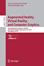 Augmented Reality, Virtual Reality, and Computer Graphics: 6th International Conference, AVR 2019, Santa Maria al Bagno, Italy, June 24–27, 2019, ... Part II (Lecture Notes in Computer Science)