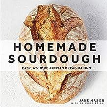 Homemade Sourdough: Easy, At-Home Artisan Bread Making
