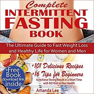 Complete Intermittent Fasting Book: The Ultimate Guide to Fast Weight Loss and Healthy Life for Women and Men audiobook cover art