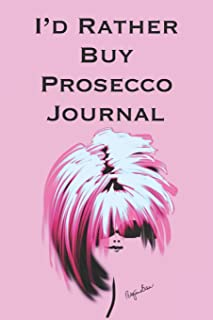 I'd Rather Buy Prosecco: Stylishly illustrated little notebook for all shopaholics.