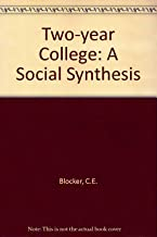 The Two Year College, a Social Synthesis,