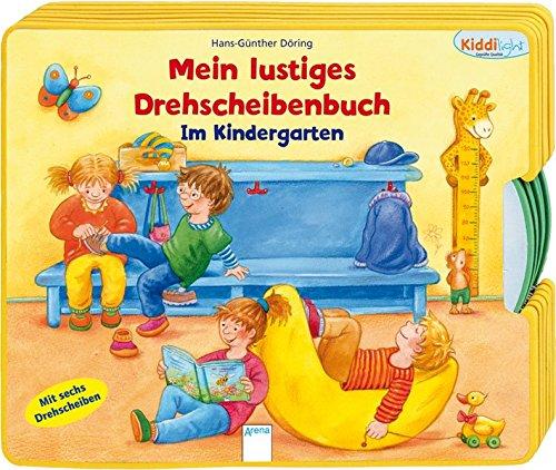 Mein lustiges Drehscheibenbuch - Im Kindergarten (Kiddilight)