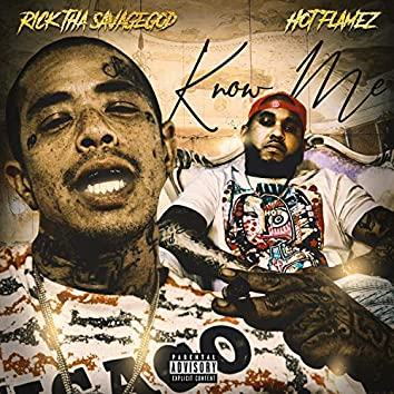Know Me (feat. Hot Flamez)