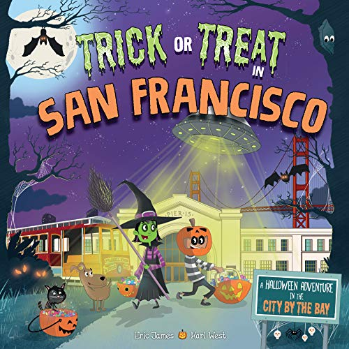 Trick or Treat in San Francisco: A Halloween Adventure in the City by the Bay