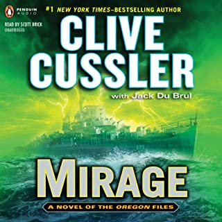 Mirage     The Oregon Files, Book 9              By:                                                                                                                                 Clive Cussler,                                                                                        Jack Du Brul                               Narrated by:                                                                                                                                 Scott Brick                      Length: 12 hrs and 11 mins     1,862 ratings     Overall 4.5