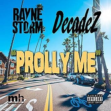Prolly Me (feat. DecadeZ)