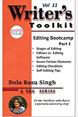Editing Bootcamp: A Fiction Writer's Guide to Self-Editing Part 1 (TBC Writer's Toolkit Book 11) Kindle Edition