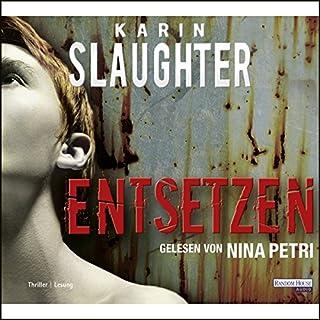 Entsetzen                   Autor:                                                                                                                                 Karin Slaughter                               Sprecher:                                                                                                                                 Nina Petri                      Spieldauer: 6 Std. und 53 Min.     169 Bewertungen     Gesamt 3,9