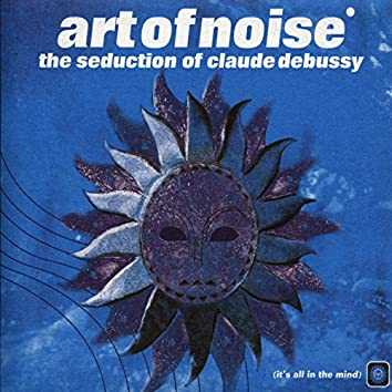 The Seduction Of Claude Debussy
