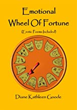 Emotional Wheel Of Fortune (Erotic Poems Included)
