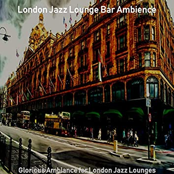 Glorious Ambiance for London Jazz Lounges