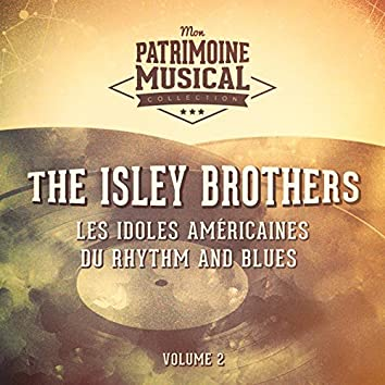 Les idoles américaines du rhythm and blues : The Isley Brothers, Vol. 2
