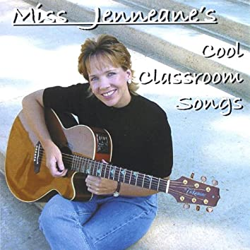 Miss Jenneane's Cool Classroom Songs