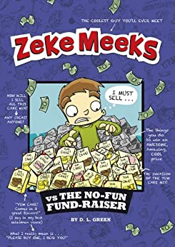 Zeke Meeks vs the No-Fun Fund-Raiser by [D.L. Green, Josh Alves]