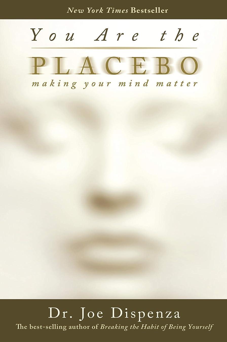 木曜日キャッチワックスYou Are the Placebo: Making Your Mind Matter (English Edition)