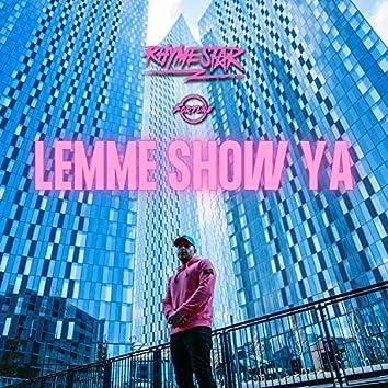 Lemme Show Ya