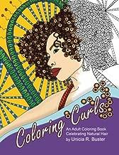 Coloring Curls: An Adult Coloring Book Celebrating Natural Hair