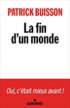 La Fin d'un monde: Une histoire de la révolution petite-bourgeoise