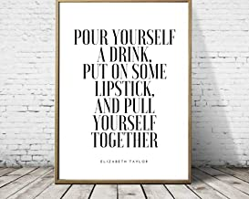 Arvier Pour Yourself a Drink Put on Some Lipstick and Pull Yourself Together Quote Printable Wall Art Elizabeth Taylor Quote Framed Wall Art