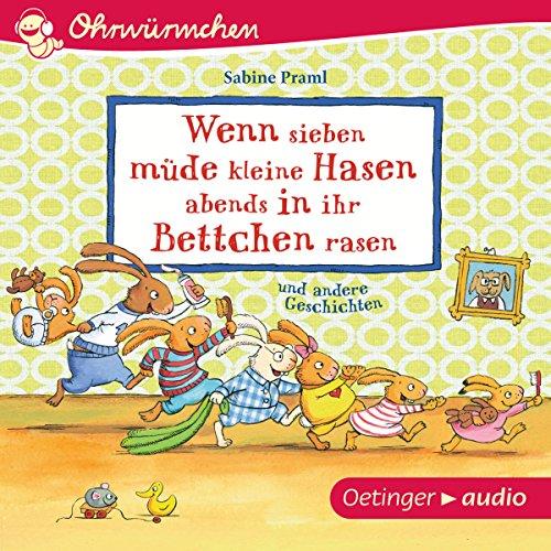 Wenn sieben müde kleine Hasen abends in ihr Bettchen rasen und andere Geschichten audiobook cover art