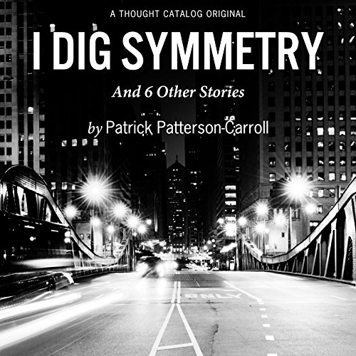 『I Dig Symmetry & 6 Other Stories』のカバーアート