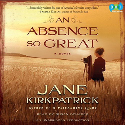 An Absence So Great     A Novel              By:                                                                                                                                 Jane Kirkpatrick                               Narrated by:                                                                                                                                 Susan Denaker                      Length: 13 hrs and 50 mins     15 ratings     Overall 4.5