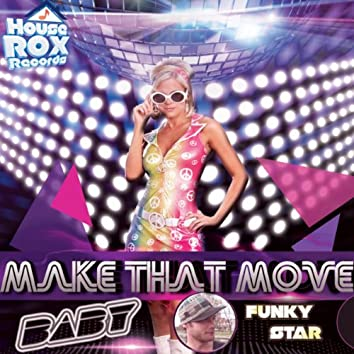 Make That Move Baby