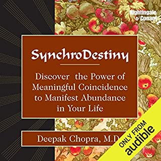 Synchrodestiny     Discover the Power of Meaningful Coincidence to Manifest Abundance in Your Life              Written by:                                                                                                                                 Deepak Chopra                               Narrated by:                                                                                                                                 Deepak Chopra                      Length: 9 hrs and 26 mins     2 ratings     Overall 4.0