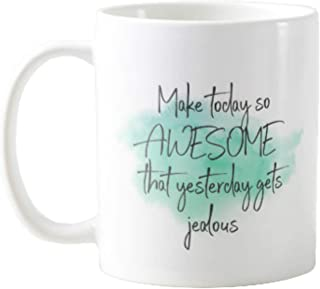 11OZ PREMIUM PORTABLE COFFEE MUGS FUNNY - MAKE TODAY SO AWESOME THAT YESTERDAY GETS JEALOUS - GIFT IDEAL FOR MEN, WOMEN, MOM, DAD, TEACHER, BROTHER OR SISTER #1338