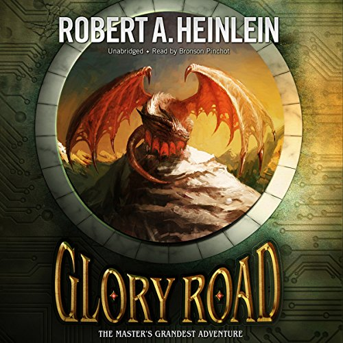 Glory Road                   Written by:                                                                                                                                 Robert A. Heinlein                               Narrated by:                                                                                                                                 Bronson Pinchot                      Length: 9 hrs and 34 mins     4 ratings     Overall 3.8