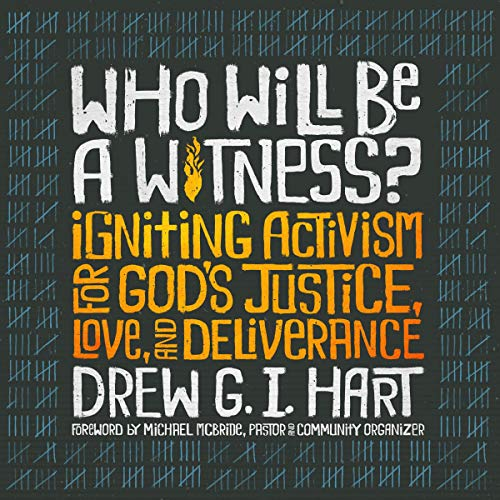 Who Will Be a Witness Audiobook By Drew G. I. Hart cover art