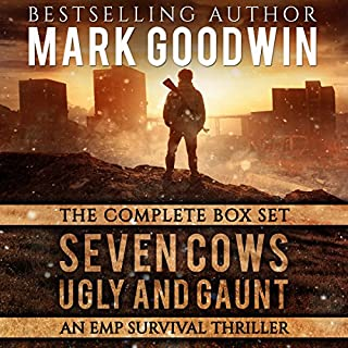 EMP Survival Box Set: Seven Cows, Ugly and Gaunt      A Post-Apocalyptic Saga of America's Worst Nightmare              By:                                                                                                                                 Mark Goodwin                               Narrated by:                                                                                                                                 Kevin Pierce                      Length: 28 hrs and 58 mins     1,081 ratings     Overall 4.4