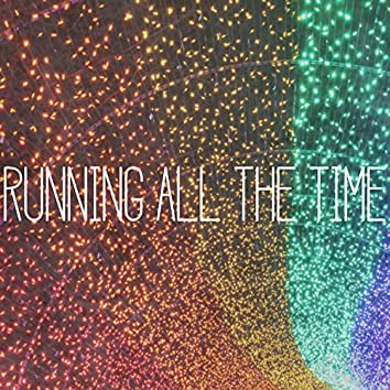 Running All the Time