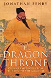 The Dragon Throne: China's Emperors from the Qin to the Manchu