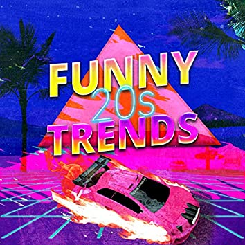 Funny 20s Trends