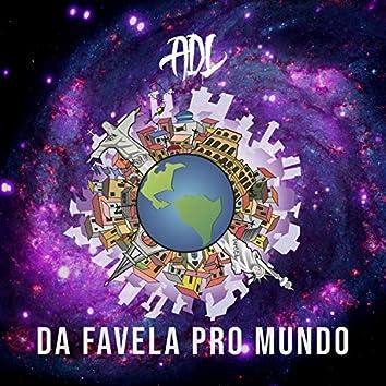 Da Favela pro Mundo