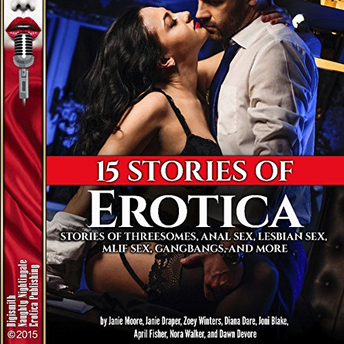 15 Stories of Erotica: Stories of Threesomes, Anal Sex, Lesbian Sex, MILF Sex, Gangbangs, and More audiobook cover art