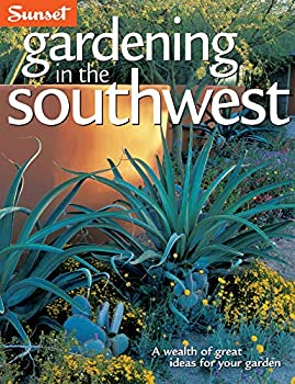 Gardening in the Southwest  A Wealth of Great Ideas for Your Garden