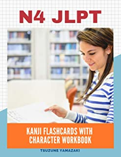 N4 JLPT Kanji Flashcards with Character Workbook: Full vocabulary list needed to pass New 2019 The Japanese Language Proficiency Test level N4-5 for ... order and English meaning for each word.