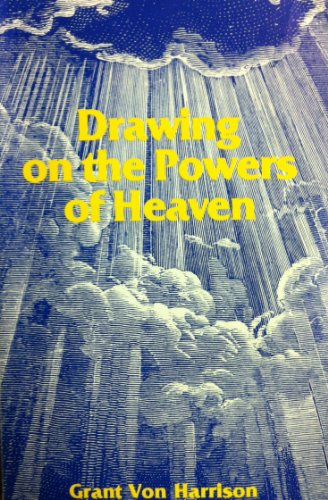 Drawing on the powers of Heaven -  Harrison, Grant Von, Study Guide, Paperback